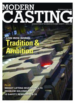 The April 2018 issue of Modern Casting features a profile of Lodi Iron Works, and how casting brought a wrestling coach's vision to life.